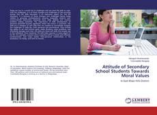 Copertina di Attitude of Secondary School Students Towards Moral Values