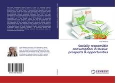 Bookcover of Socially responsible consumption in Russia: prospects & opportunities