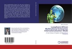 Bookcover of Lusophone-African Multinational Enterprises Internationalization Mode