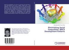 Bookcover of Diminishing Social Inequalities: BRICS Development Patterns