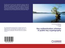 Bookcover of Key authentication schemes in public key cryptography