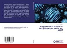 Portada del libro de Antiplasmodial activties of TMP-phenazines B4158 and B4119