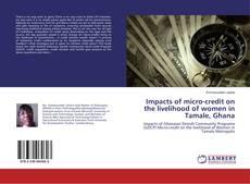 Portada del libro de Impacts of micro-credit on the livelihood of women in Tamale, Ghana