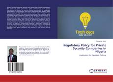 Bookcover of Regulatory Policy for Private Security Companies in Nigeria