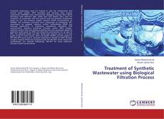 Bookcover of Treatment of Synthetic Wastewater using Biological Filtration Process