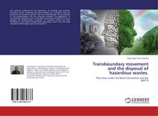Couverture de Transboundary movement and the disposal of hazardous wastes.