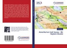 Amerika'nın Irak Savaşı - Bir Söylem Analizi kitap kapağı