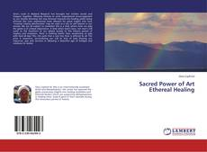 Bookcover of Sacred Power of Art Ethereal Healing