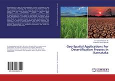 Buchcover von Geo-Spatial Applications For Desertification Process in Karnataka