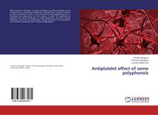 Copertina di Antiplatelet effect of some polyphenols
