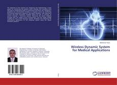 Bookcover of Wireless Dynamic System for Medical Applications