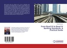Bookcover of From Basel III to Basel IV Banking Standards: A Practical Guide