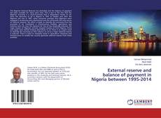 Bookcover of External reserve and balance of payment in Nigeria between 1995-2014