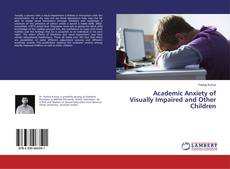 Обложка Academic Anxiety of Visually Impaired and Other Children