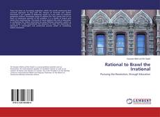 Portada del libro de Rational to Brawl the Irrational