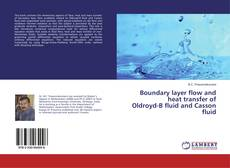Bookcover of Boundary layer flow and heat transfer of Oldroyd-B fluid and Casson fluid