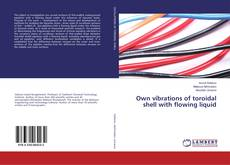 Bookcover of Own vibrations of toroidal shell with flowing liquid