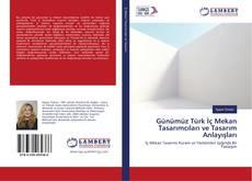 Bookcover of Günümüz Türk İç Mekan Tasarımcıları ve Tasarım Anlayışları