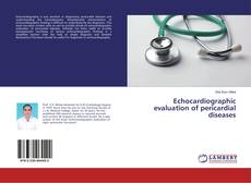 Couverture de Echocardiographic evaluation of pericardial diseases