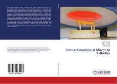 Bookcover of Dental Ceramics; A Mirror to Esthetics