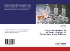 Buchcover von Waste management in different hospitals of Quetta Baluchistan Pakistan
