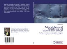 Acknowledgment of Perpetrators and Establishment of Truth kitap kapağı