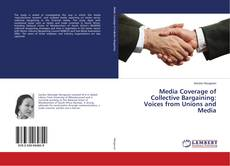 Обложка Media Coverage of Collective Bargaining: Voices from Unions and Media