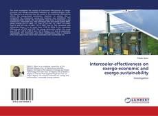 Bookcover of Intercooler-effectiveness on exergo-economic and exergo-sustainability
