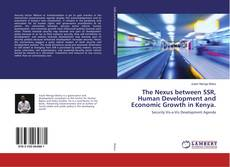 The Nexus between SSR, Human Development and Economic Growth in Kenya. kitap kapağı