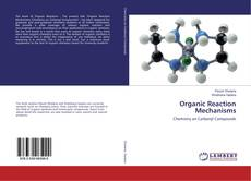Bookcover of Organic Reaction Mechanisms