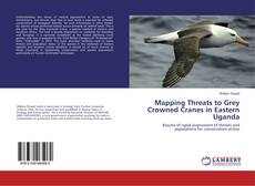 Mapping Threats to Grey Crowned Cranes in Eastern Uganda的封面