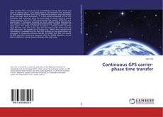 Bookcover of Continuous GPS carrier-phase time transfer