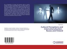 Bookcover of Cultural Perceptions and Internationalization. Russia and Finland