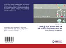 Bookcover of Soil organic matter and its role in binding heavy metals