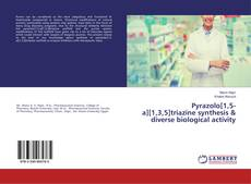 Bookcover of Pyrazolo[1,5-a][1,3,5]triazine synthesis & diverse biological activity