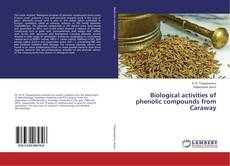 Bookcover of Biological activities of phenolic compounds from Caraway