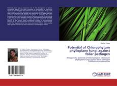 Bookcover of Potential of Chlorophytum phylloplane fungi against foliar pathogen