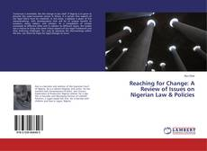 Buchcover von Reaching for Change: A Review of Issues on Nigerian Law & Policies