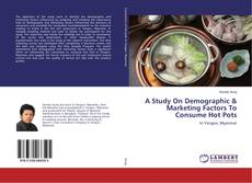 Buchcover von A Study On Demographic & Marketing Factors To Consume Hot Pots