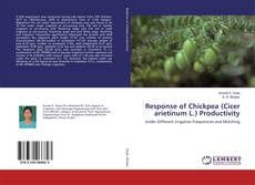 Bookcover of Response of Chickpea (Cicer arietinum L.) Productivity