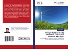 Bookcover of Rüzgar Türbinlerinde Asenkron Generatör Moment Kontrolü