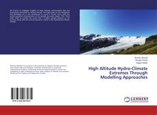 Couverture de High Altitude Hydro-Climate Extremes Through Modelling Approaches