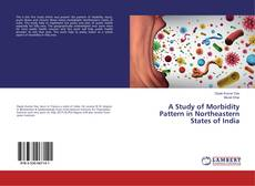 Обложка A Study of Morbidity Pattern in Northeastern States of India