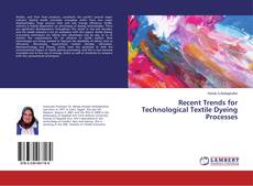 Bookcover of Recent Trends for Technological Textile Dyeing Processes