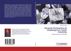 Bookcover of Dynamic Perspectives & Challenges on Youth Creativity