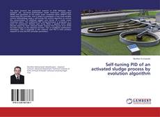 Bookcover of Self-tuning PID of an activated sludge process by evolution algorithm