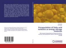 Bookcover of Encapsulation of fatty acid eutectics as energy storage materials