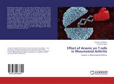 Bookcover of Effect of Arsenic on T cells in Rheumatoid Arthritis