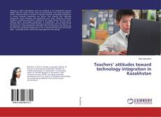 Teachers' attitudes toward technology integration in Kazakhstan kitap kapağı