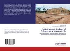 Couverture de Finite Element Analysis of Polyurethane Injection Pile